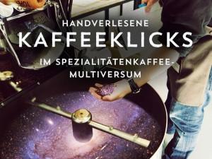 Kaffeeklicks im Spezialitätenkaffee-Multiversum